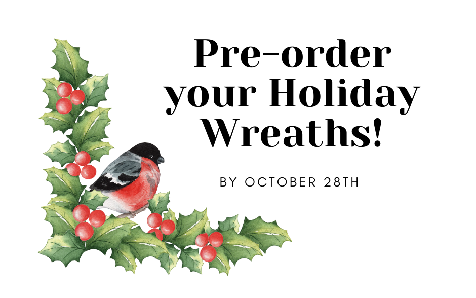 Pre-order your holiday wreaths